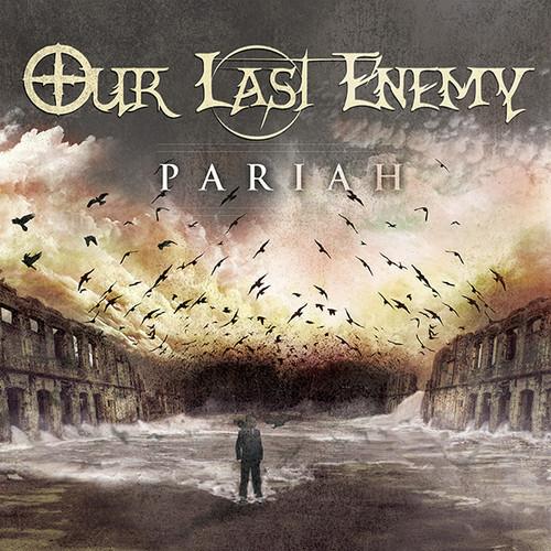 OurLastEnemy-Pariah-AlbumArtwork