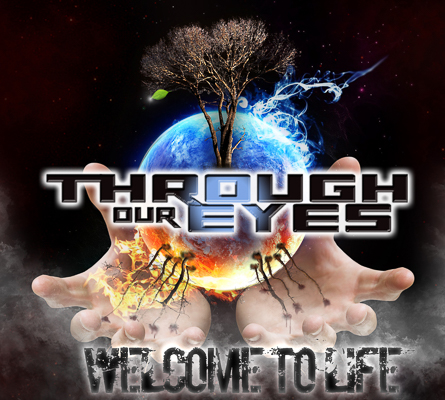 ThroughOurEyes-WelcomeToLife-AlbumArtwork