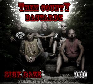Header-SickDaze-ThemCountyBastardz-AlbumArt
