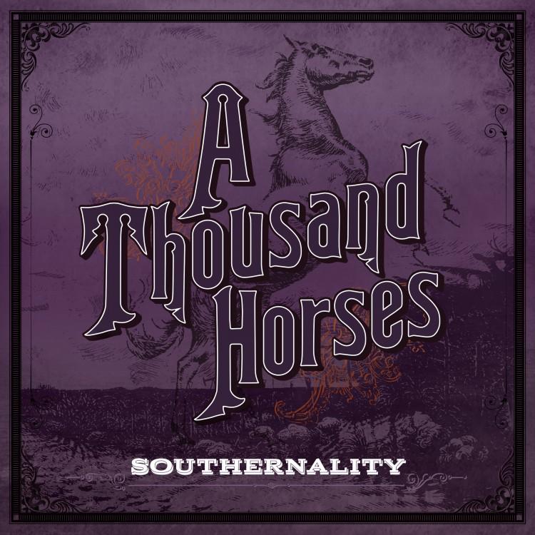 AThousandHorses-Southernality-AlbumArtwork