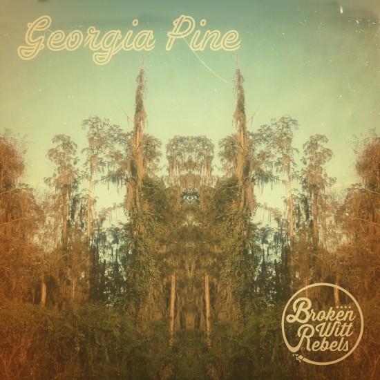 BrokenWittRebels-GeorgiaPines-AlbumArtwork